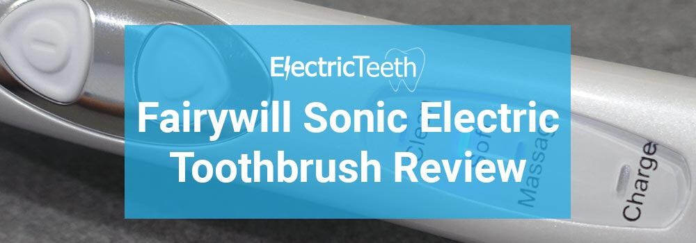 Fairywill Toothbrush Review