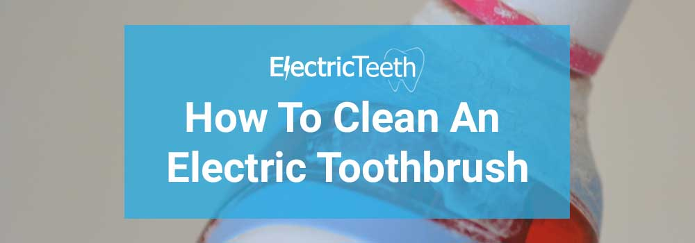 How to clean an electric toothbrush