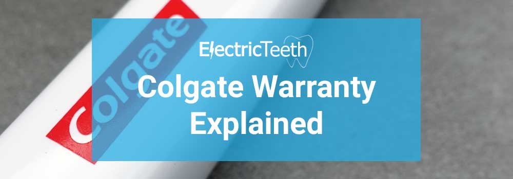Colgate Warranty / Guarantee: How It Works & What It Covers 1