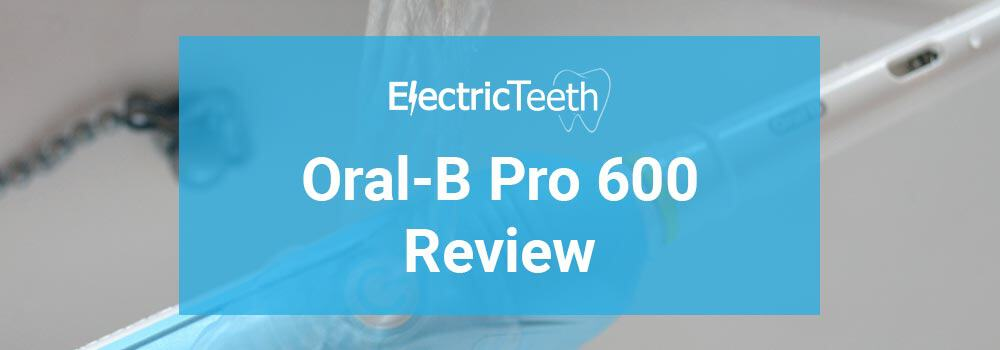 Oral-B Pro 600 Review