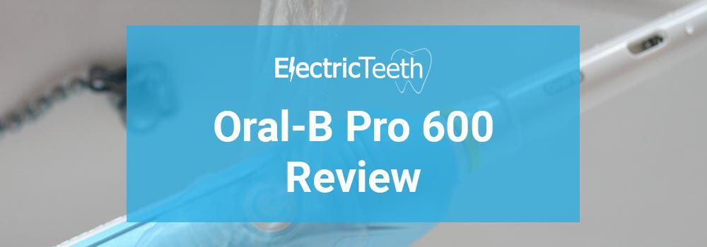 Oral-B Pro 600 Review