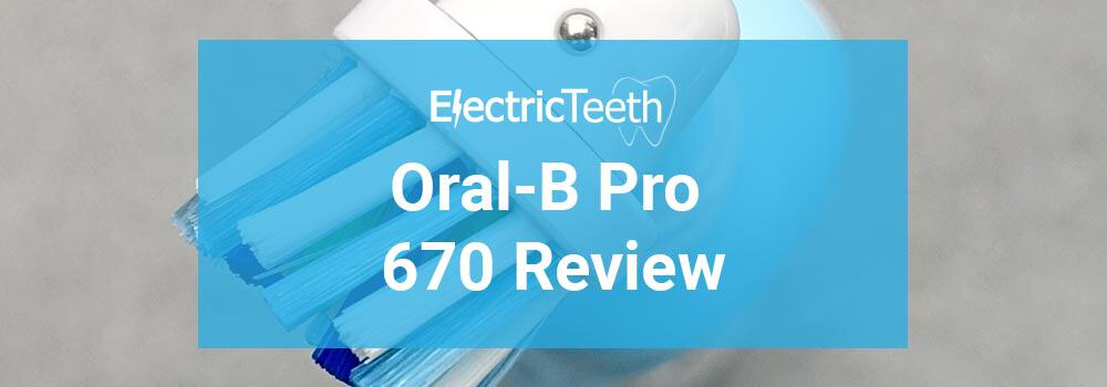 Oral-B Pro 670 Review