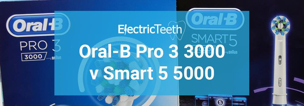 Oral-B Pro 3 3000 vs Smart 5 5000 1