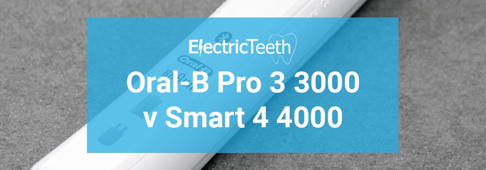 Oral-B Pro 3 3000 vs Smart 4 4000 1