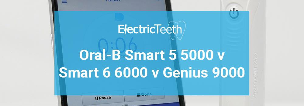 Oral-B Smart 5 5000 vs Smart 6 6000 vs Genius 9000 - Header Image