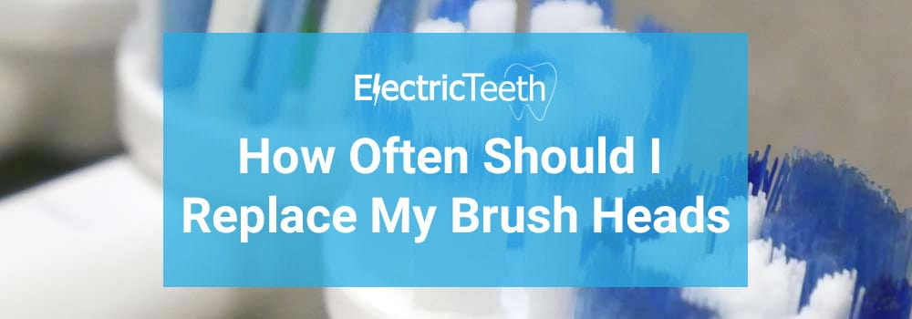 How often should I replace my brush head? 1