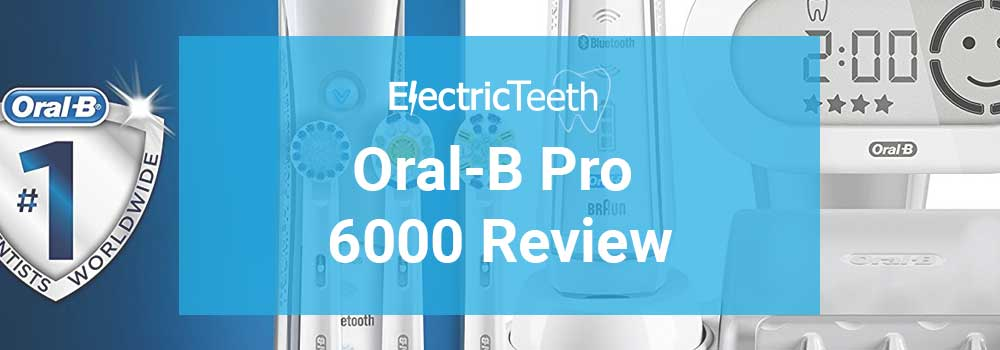 Oral-B Pro 6000 Review