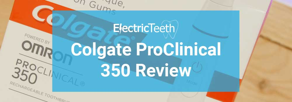 Colgate ProClinical 350 Review