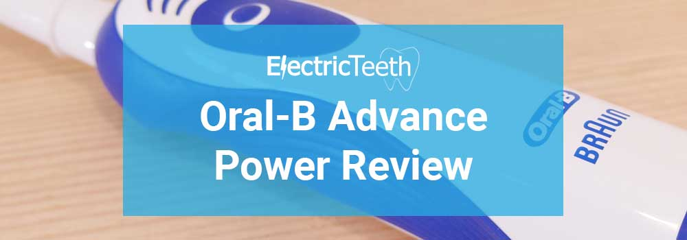Oral-B Advance Power Review
