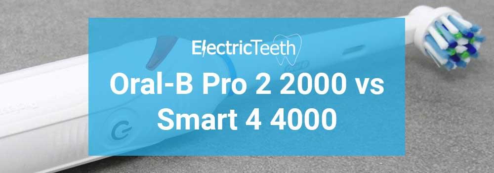 Oral-B Pro 2 2000 vs Smart 4 4000 1