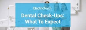 Dental Check-Ups: What To Expect