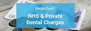 NHS & Private Dental Charges In The UK In 2020
