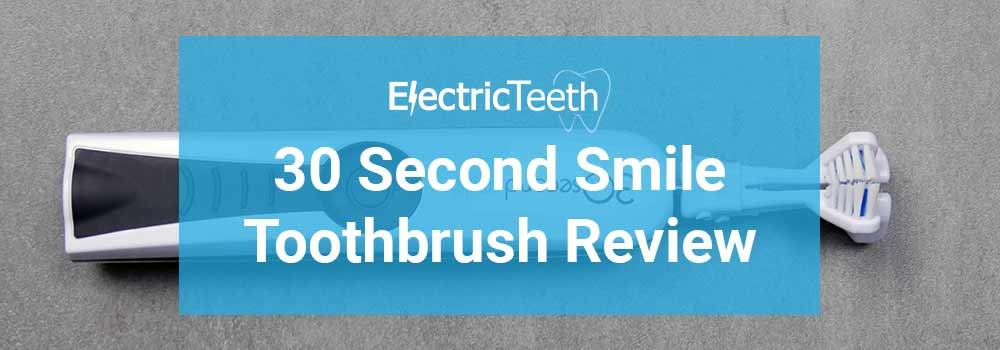 30 second smile electric toothbrush review