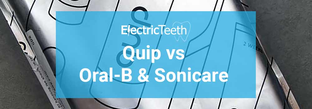 Quip vs Sonicare & Oral-B