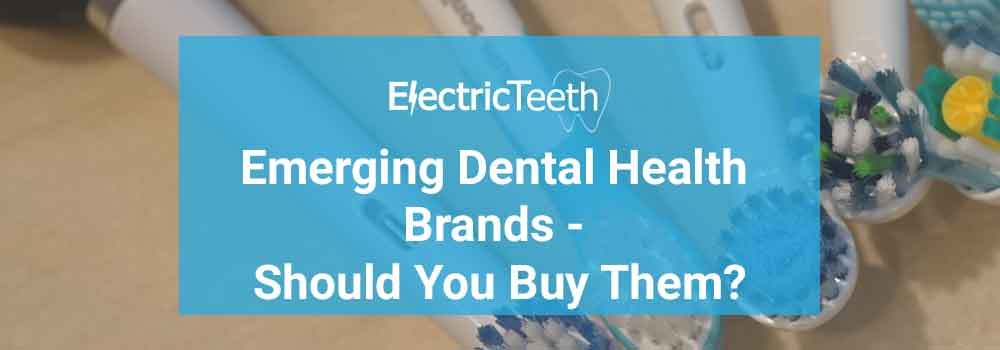 Emerging dental health products - should you buy them? 1