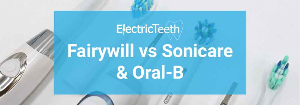 Fairywill vs Sonicare & Oral-B 1