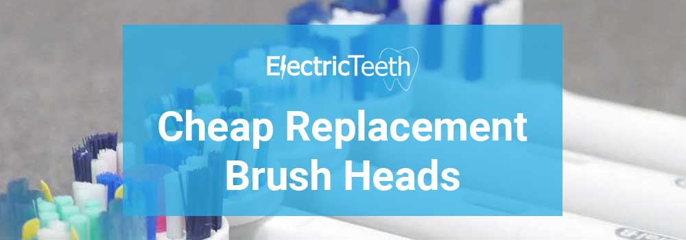 How to get cheap replacement brush heads 1