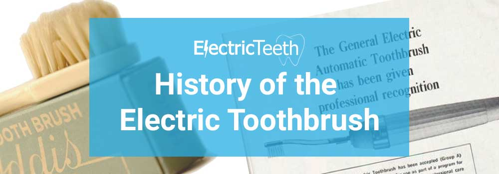 History of the electric toothbrush