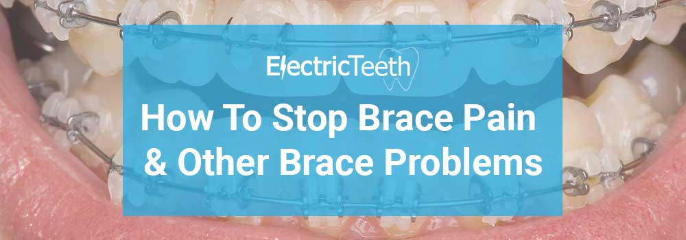 How to stop brace pain and other brace problems