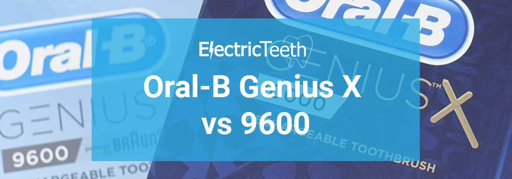Oral-B Genius X vs Genius 9600 1