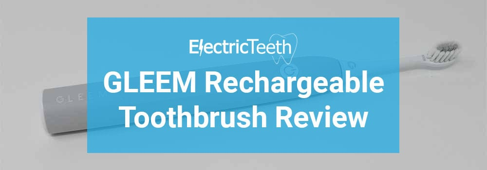 GLEEM Rechargeable Toothbrush Review 1