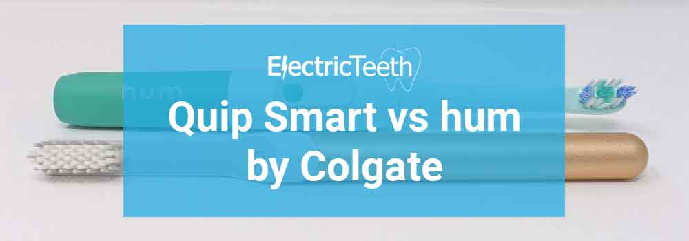 Quip vs Hum By Colgate